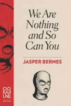 Bernes, Jasper We Are Nothing and So Can You