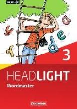 Fleischhauer, Ursula English G Headlight 03: 7. Schuljahr. Vokabellernbuch. Wordmaster mit Lösungen. Allgemeine Ausgabe