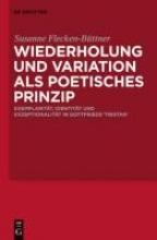 Flecken-Büttner, Susanne Wiederholung und Variation als poetisches Prinzip