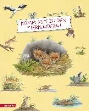 Riha, Susanne Komm mit zu den Tierkindern!