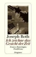 Roth, Joseph Ich zeichne das Gesicht der Zeit