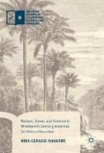 Gerassi-Navarro, Nina Women, Travel, and Science in Nineteenth-Century Americas