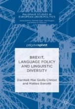Diarmait Mac Giolla Chriost,   Matteo Bonotti Brexit, Language Policy and Linguistic Diversity