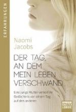 Jacobs, Naomi Der Tag, an dem mein Leben verschwand
