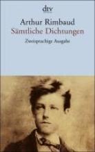 Rimbaud, Arthur Sämtliche Dichtungen