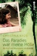 Krüsi, Christina Das Paradies war meine Hlle