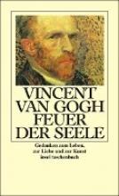 Gogh, Vincent van Feuer in der Seele