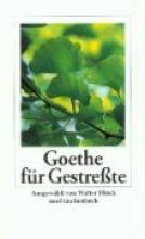 Goethe, Johann Wolfgang von Goethe für Gestreßte