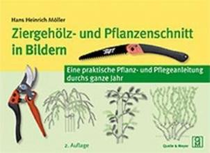 Möller, Hans Heinrich Ziergehölz- und Pflanzenschnitt in Bildern