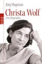Magenau, Jörg Christa Wolf