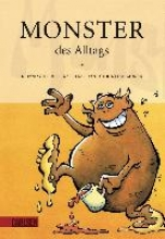 Moser, Christian Monster des Alltags 01. Monster des Alltags