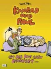 König, Ralf Konrad und Paul - Ist der Ruf erst ruiniert ...