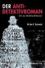 Schmidt, Mirko F. Der Anti-Detektivroman