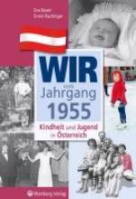 Bauer, Eva Kindheit und Jugend in Österreich: Wir vom Jahrgang 1955