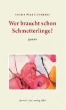 Parth-Dombros, Ingrid Wer braucht schon Schmetterlinge?