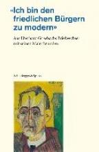 Grisebach, Eberhard Ich bin den friedlichen Bürgern zu modern