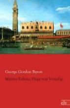 Byron, George Gordon Marino Faliero, Doge von Venedig