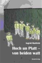 Mattfeld, Ingrid Hoch un Platt - von beiden watt
