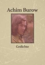Burow, Achim Achim Burow - Gedichte