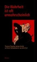 Heine, Thomas Theodor Die Wahrheit ist oft unwahrscheinlich