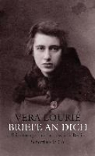 Lourié, Vera Briefe an Dich