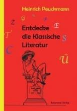 Peuckmann, Heinrich Entdecke die Klassische Literatur