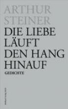 Steiner, Arthur Die Liebe luft den Hang hinauf