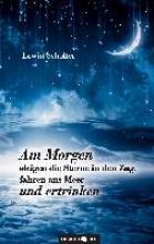 Erwin Scholter Am Morgen steigen die Sterne in den Zug, fahren ans Meer und ertrinken
