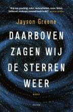 Jayson  Greene Daarboven zagen wij de sterren weer