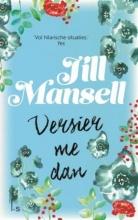 Jill Mansell , Versier me dan