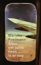 Marieke  Poelmann Alles om jullie heen is er nog