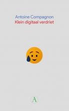 Antoine  Compagnon Klein digitaal verdriet