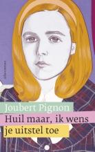 Joubert  Pignon Huil maar, ik wens je uitstel toe