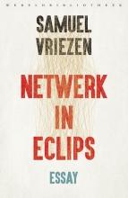 Samuel  Vriezen Netwerk in eclips