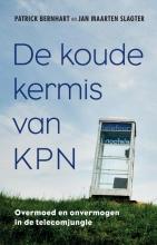 Patrick  Bernhart, Jan Maarten  Slagter De koude kermis van KPN