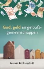 Leon van den Broeke , God, geld en geloofsgemeenschappen