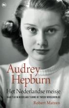 Robert Matzen , Audrey Hepburn - Het Nederlandse meisje