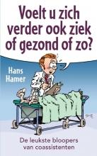 Hans Hamer , Voelt u zich verder ook ziek of gezond ofzo?
