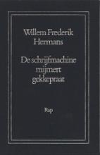 Willem Frederik  Hermans De schrijfmachine mijmert gekkepraat