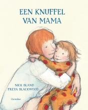 Nick  Bland, Freya  Blackwood Een knuffel van mama
