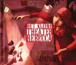 Rebecca  Dautremer Het kleine theater van Rebecca