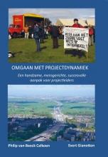 Evert Gianotten Philip van Beeck Calkoen, Omgaan met projectydynamiek