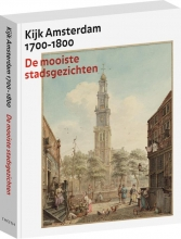 Boudewijk Bakker Bert Gerlagh, Kijk Amsterdam 1700-1800
