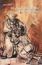Hans Stolp , De genezende kracht van vergeving