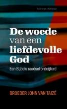 Frere John Van Taizé , De woede van een liefdevolle God