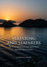 Bernard Knapp , Seafaring and seafarers in the bronze age eastern mediterranean