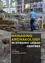 , Managing Archaeology in Dynamic Urban Centres