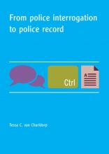 T.C. van Charldorp From police interrogation to police record