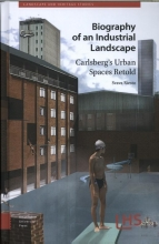 Svava  Riesto Biography of an Industrial Landscape, Carlsberg`s Urban Spaces Retold