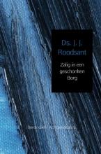 J. J.  Roodsant Zalig in een geschonken Borg